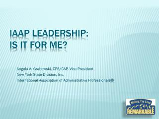 IAAP Leadership: Is It For Me?