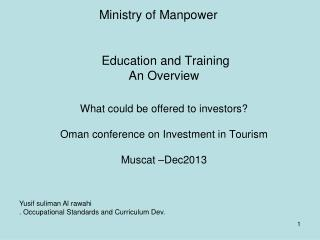 Education and Training  An Overview What could be offered to investors? Oman conference on Investment in Tourism  Musc