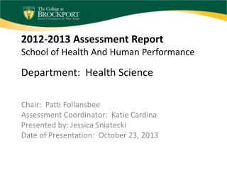 2012-2013 Assessment Report School of Health And Human Performance Department:  Health Science
