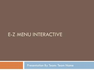E-Z Menu Interactive