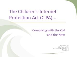 The Children's Internet Protection Act (CIPA)...  Complying with the Old