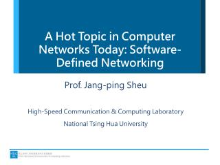 A Hot Topic in Computer Networks Today: Software- Defined Networking