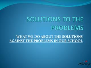SOLUTIONS TO THE PROBLEMS
