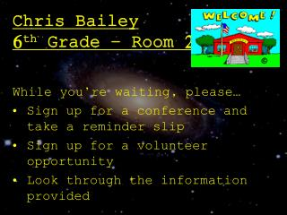 Chris Bailey 6 th  Grade – Room 21