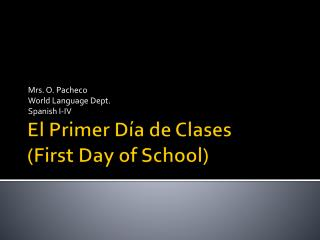 El Primer Día de Clases ( First Day  of  School )