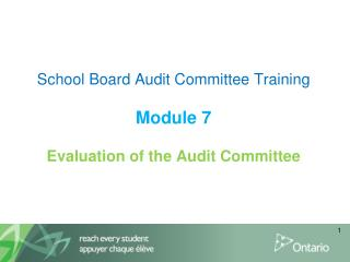 School Board Audit Committee Training Module 7 Evaluation of the Audit Committee