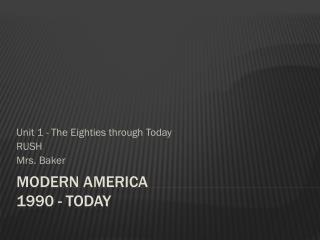 Modern America 1990 - Today