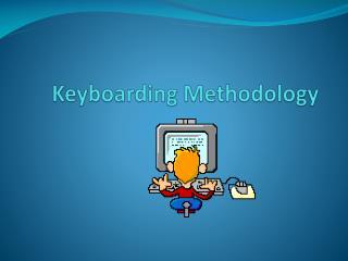 Keyboarding Methodology