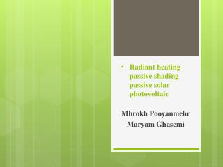 Radiant heating passive shading passive solar photovoltaic