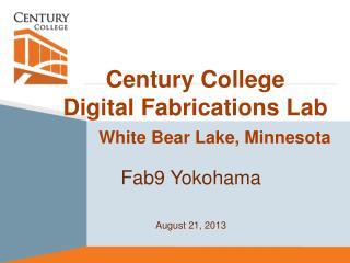 Century College Digital Fabrications Lab White Bear Lake, Minnesota