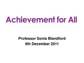 Professor Sonia Blandford 9th December 2011