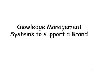 Knowledge Management Systems to support a Brand