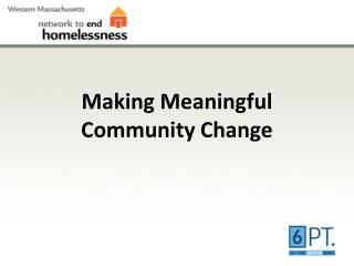Making Meaningful Community Change