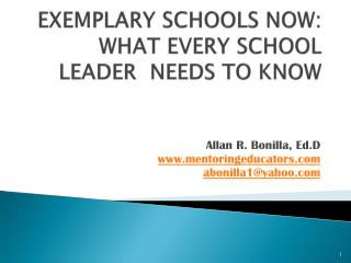EXEMPLARY SCHOOLS NOW:  WHAT EVERY SCHOOL LEADER  NEEDS TO KNOW