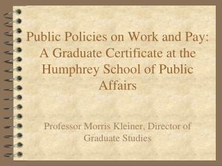 Public Policies on Work and Pay: A Graduate Certificate at the Humphrey School of Public Affairs