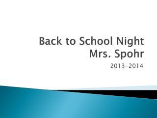 Back to School Night Mrs.  Spohr