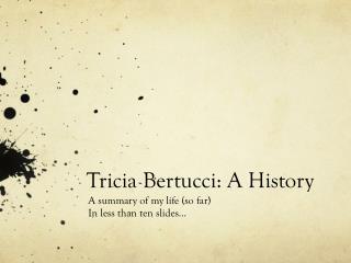 Tricia  Bertucci : A History