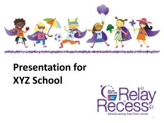 Presentation for  XYZ School