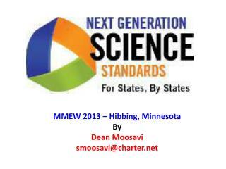 MMEW 2013 – Hibbing, Minnesota By Dean Moosavi smoosavi@charter.net