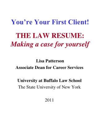 You're Your  First Client! THE LAW RESUME: Making a case for yourself
