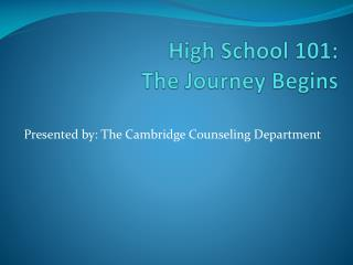 High School 101:  The Journey Begins