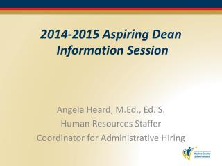 2014-2015 Aspiring Dean  Information Session