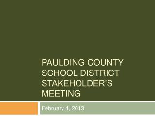 Paulding County  School District Stakeholder's Meeting