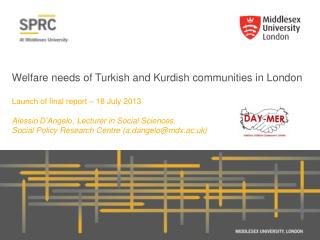 Welfare needs of Turkish and Kurdish communities in London Launch of final report – 18 July 2013