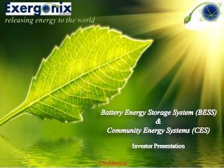 Battery Energy Storage System (BESS) &  Community Energy Systems (CES) Investor Presentation
