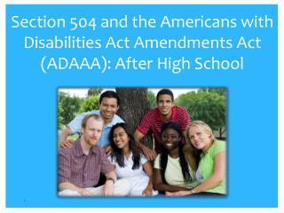 Section 504 and the Americans with Disabilities Act Amendments Act (ADAAA): After High School