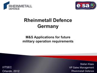 Rheinmetall Defence Germany M&S Applications for future  military operation  requirements