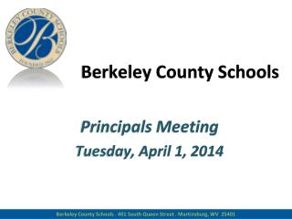 Berkeley County Schools Principals Meeting Tues day,  April 1 , 2014