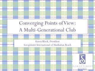 Converging Points of View: A Multi-Generational Club