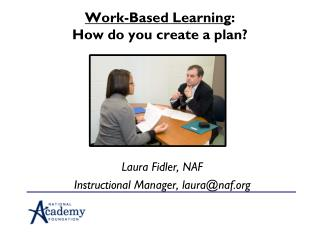 Work-Based Learning :   How do you create a plan?