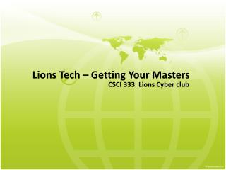 Lions Tech – Getting Your Masters