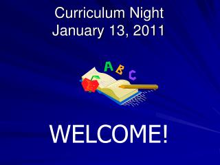 Curriculum  Night January  13, 2011