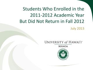 Students Who Enrolled in the 2011-2012 Academic Year  But Did Not Return in Fall 2012