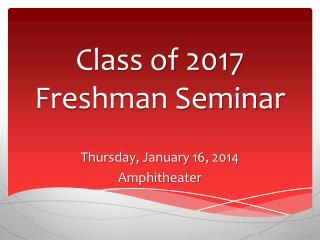 Class of 2017  Freshman Seminar