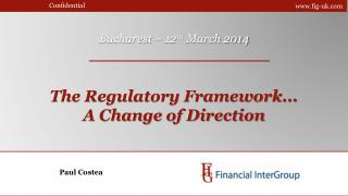 The Regulatory Framework... A Change of Direction