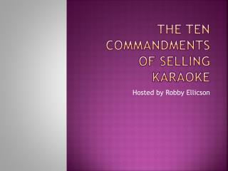 The Ten Commandments of Selling Karaoke
