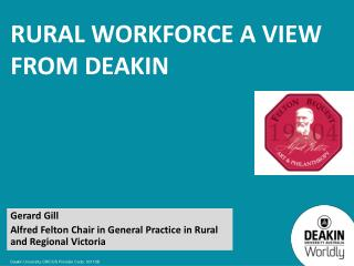 Rural workforce a view from Deakin
