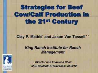 Strategies for Beef Cow/Calf Production in the 21 st  Century