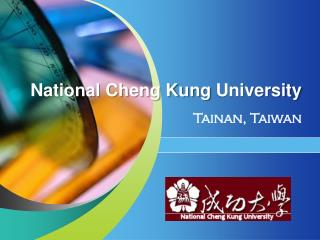 National Cheng Kung  University Tainan ,  Taiwan