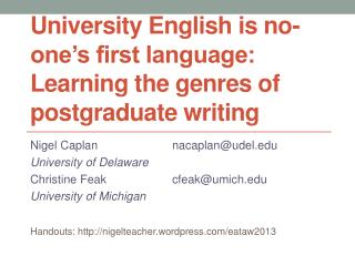 University  E nglish is no-one's first language: Learning the genres of postgraduate writing