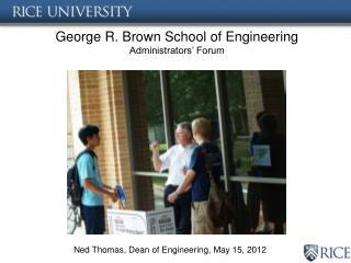 George R. Brown School of Engineering Administrators' Forum