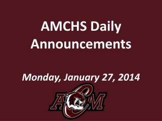 AMCHS Daily Announcements Monday,  January  27,  2014