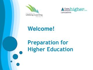 Welcome! Preparation for  Higher Education