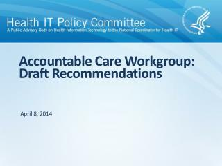 Accountable Care Workgroup: Draft Recommendations