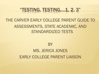 """""""Testing, Testing,…1, 2, 3"""""""