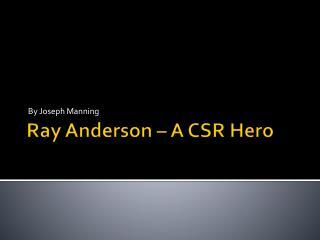 Ray Anderson – A CSR Hero